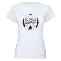 Жіноча спортивна футболка Amazing Dentist
