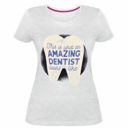 Жіноча стрейчева футболка Amazing Dentist