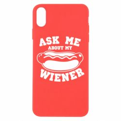 Чохол для iPhone Xs Max Ask me about my wiener