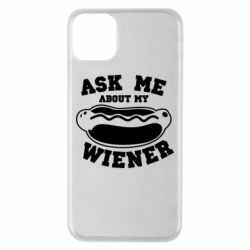 Чохол для iPhone 11 Pro Max Ask me about my wiener