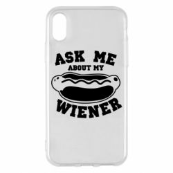 Чохол для iPhone X/Xs Ask me about my wiener