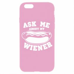 Чохол для iPhone 6/6S Ask me about my wiener