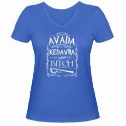 Женская футболка с V-образным вырезом Avada Kedavra Bitch