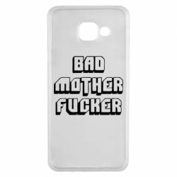 Чехол для Samsung A3 2016 Bad Mother F*cker
