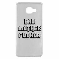 Чехол для Samsung A7 2016 Bad Mother F*cker