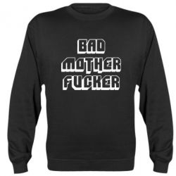 Реглан (свитшот) Bad Mother F*cker - FatLine