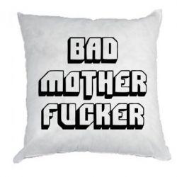 Подушка Bad Mother F*cker - FatLine