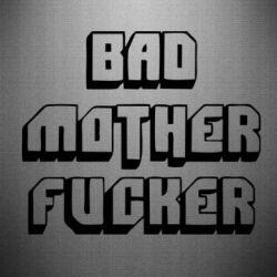 Наклейка Bad Mother F*cker - FatLine