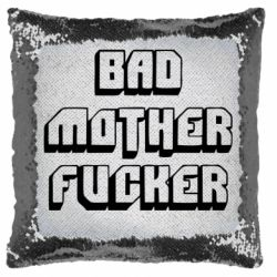 Подушка-хамелеон Bad Mother F*cker