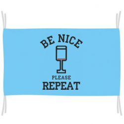 Прапор Be nice please repeat