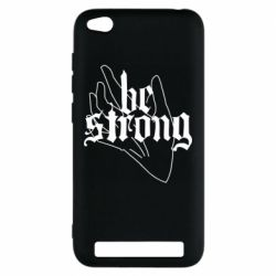 Чехол для Xiaomi Redmi 5A Be strong lettering