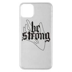 Чехол для iPhone 11 Pro Max Be strong lettering