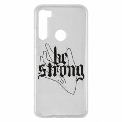 Чехол для Xiaomi Redmi Note 8 Be strong lettering
