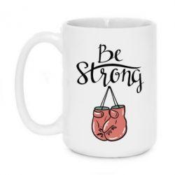 Кружка 420ml Be strong