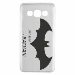 Чохол для Samsung A3 2015 Because i'm batman
