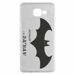 Чохол для Samsung A5 2016 Because i'm batman