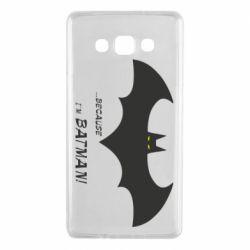 Чохол для Samsung A7 2015 Because i'm batman