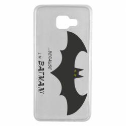 Чохол для Samsung A7 2016 Because i'm batman