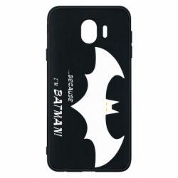 Чохол для Samsung J4 Because i'm batman