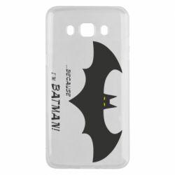 Чохол для Samsung J5 2016 Because i'm batman