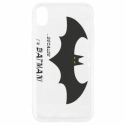 Чохол для iPhone XR Because i'm batman