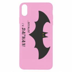 Чохол для iPhone Xs Max Because i'm batman
