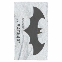 Рушник Because i'm batman