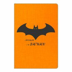 Блокнот А5 Because i'm batman