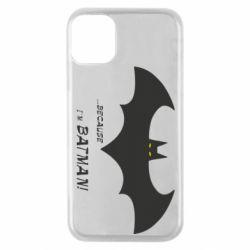 Чохол для iPhone 11 Pro Because i'm batman