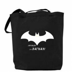 Сумка Because i'm batman