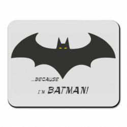 Килимок для миші Because i'm batman