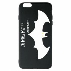 Чохол для iPhone 6 Plus/6S Plus Because i'm batman