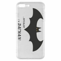 Чохол для iPhone 7 Plus Because i'm batman