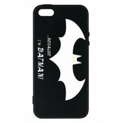 Чохол для iphone 5/5S/SE Because i'm batman