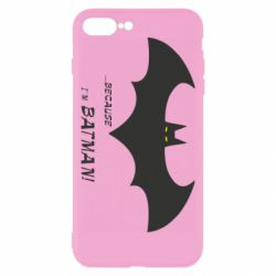 Чохол для iPhone 8 Plus Because i'm batman