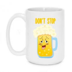 Кружка 420ml Beer don't stop