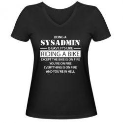 Женская футболка с V-образным вырезом Being a sysadmin