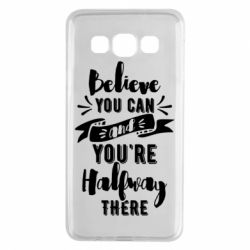 Чохол для Samsung A3 2015 Believe you can and you're halfway there