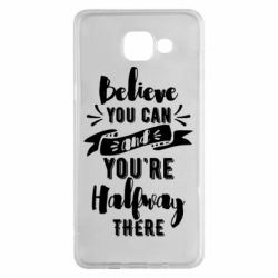 Чохол для Samsung A5 2016 Believe you can and you're halfway there