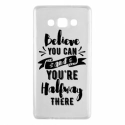Чохол для Samsung A7 2015 Believe you can and you're halfway there