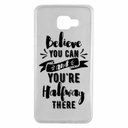 Чохол для Samsung A7 2016 Believe you can and you're halfway there