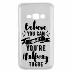 Чохол для Samsung J1 2016 Believe you can and you're halfway there