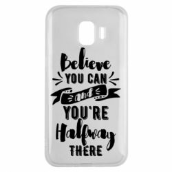 Чохол для Samsung J2 2018 Believe you can and you're halfway there
