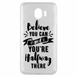 Чохол для Samsung J4 Believe you can and you're halfway there