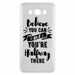 Чохол для Samsung J7 2016 Believe you can and you're halfway there