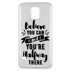 Чохол для Samsung S5 Believe you can and you're halfway there