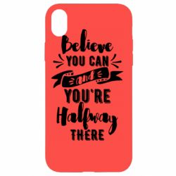 Чохол для iPhone XR Believe you can and you're halfway there