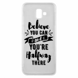 Чохол для Samsung J6 Plus 2018 Believe you can and you're halfway there