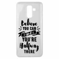 Чохол для Samsung J8 2018 Believe you can and you're halfway there