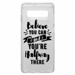 Чохол для Samsung S10+ Believe you can and you're halfway there